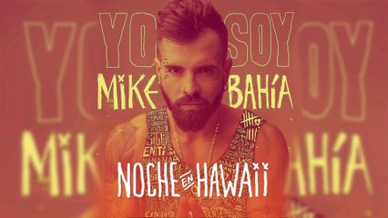 Mike Bahia - Noche En Hawaii l Audio Oficial