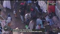 Usuários e traficantes de droga se espalham pelo centro de SP após operação na Cracolândia