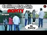 Calling Cute Girls 'AUNTY' Prank | Pranks In India | Ak Pranks || Funny Aunty Prank Video 2017