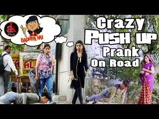 Crazy Push Up Prank On Road || Ak Push Up Prank || Very Funny Push Up Prank Video 2017