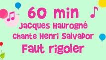Jacques Haurogné chante Henri Salvador - Faut rigoler - 60 min de chanson pour enfants