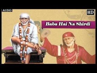 Baba Hai Na Shirdi Wale ## Album - Sai Ko Salam ## Popular Devotional Song