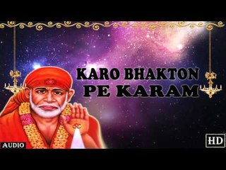 Karo Bhakton Pe Karam ## Album : Sai Ko Salam ## Popular Sai Baba Song