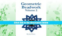 Best Ebook  Geometric Beadwork: Volume 2  For Kindle