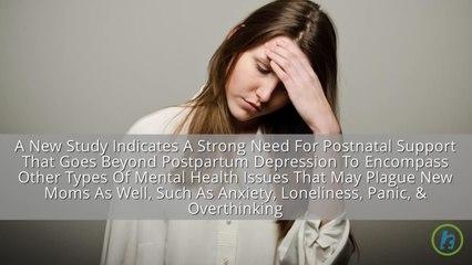 Postnatal Mental Health Care Should Go Beyond Postpartum Depression
