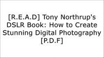 [2MCF1.B.E.S.T] Tony Northrup's DSLR Book: How to Create Stunning Digital Photography by Tony NorthrupMr. Tony NorthrupTony NorthrupTony Northrup [W.O.R.D]