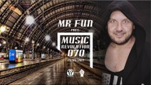 MR Fun pres. Music Revolution 070
