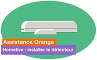 Assistance Orange - Homelive : installer le détecteur - Orange