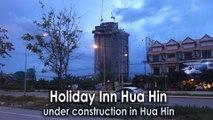 Holiday Inn Hua Hin under construction in Hua Hin