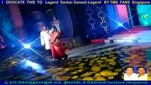 I   DEDICATE  THIS  TO   Legend  Sankar Ganesh Legend   BY TMS  FANS  Singapore  &  Uthia Surian