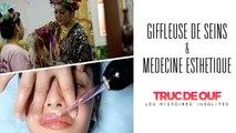 TRUC DE OUF - Giffleuse de seins & la médecine esthétique