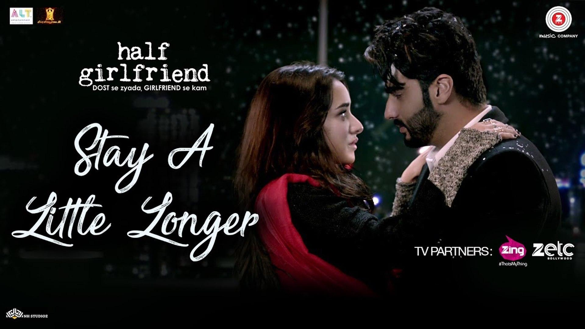 Stay A Little Longer - Half Girlfriend - Arjun Kapoor & Shraddha Kapoor - Anushka Shahaney