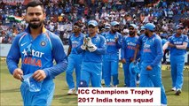 India squad for ICC Champions Trophy    India Team Selected Players - Champions Trophy 2017