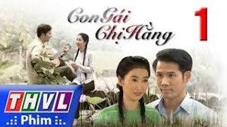 Con Gai Chi Hang Tap 1 Phim Con Gai Chi Hang THVL1 Phim Viet