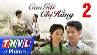 Con Gai Chi Hang Tap 2 Phim Con Gai Chi Hang THVL1 Phim Viet