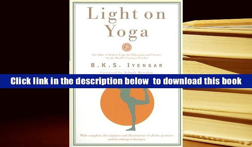 Read Online  Light on Yoga: Yoga Dipika B. K. S. Iyengar Pre Order