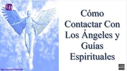 Cómo Contactar Con Los Ángeles y Guías Espirituales