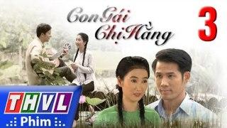 Con Gai Chi Hang Tap 3 Phim Con Gai Chi Hang THVL1 Phim Viet