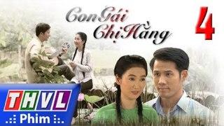Con Gai Chi Hang Tap 4 Phim Con Gai Chi Hang THVL1 Phim Viet