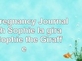 read  My Pregnancy Journal with Sophie la girafe Sophie the Giraffe 5ed98a0d