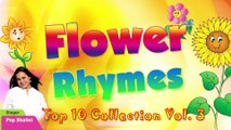 Top 10 Flower Rhymes For Kids Nursery Rhymes Collection Flower Rhymes Vol 3 | Flower Rhymes Collection | Flower Rhymes for Children | Nursery Rhymes for Kids | Most popular rhymes