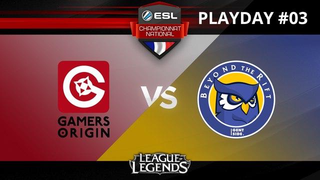 LoL - Gamers Origin vs BTR - ESL Championnat National - Summer 2017