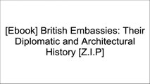 [8hGji.FREE] British Embassies: Their Diplomatic and Architectural History by James Stourton [R.A.R]