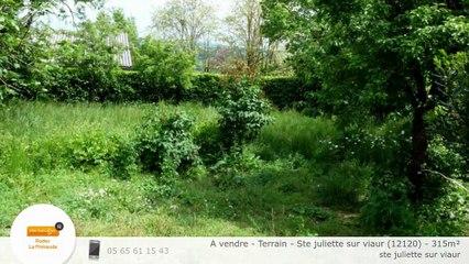 A vendre - Terrain - Ste juliette sur viaur (12120) - 315m²