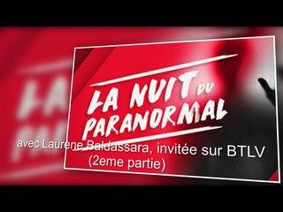 """laurène baldassara invitée de BTLV pour l'emission """"la nuit du paranormal"""" - 2eme partie"""