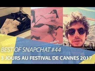 Best-of Snapchat #44 : 3 jours au Festival de Cannes