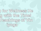 read  Yoga for Wellness Healing with the Timeless Teachings of Viniyoga 2d8c0173