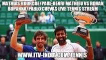 Mathias Bourgue/Paul-Henri Mathieu vs Rohan Bopanna/Pablo Cuevas Live Tennis Stream - Roland-Garros (Day 3) - 10:00 UK -