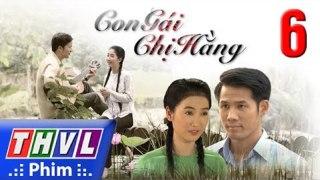 Con Gai Chi Hang Tap 6 Phim Con Gai Chi Hang THVL1