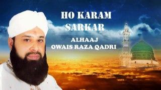 Ho Karam Sarkar   Alhaaj Owais Raza Qadri   Ramzan   Best naat   Islamic Naat   Naat