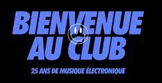 Bienvenue Au Club avec Daft Punk - 25 Ans De Musique Electronique - Reportage ARTE