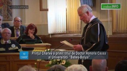 Prinţul Charles - Doctor Honoris Causa al Universității ''Babeș-Bolyai''