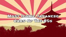 Most Iconic Japanese Cars Of T