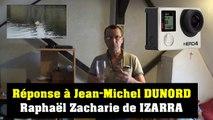 Réponse à Jean-Michel DUNORD - Raphaël Zacharie de IZARRA