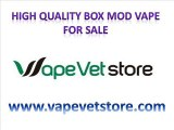 High Quality Box Mod Vape for Sale - Vapevetstore.com