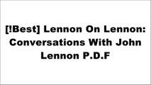 [LbZtf.Ebook] Lennon On Lennon: Conversations With John Lennon by Jeff Burger, John Lennon [E.P.U.B]
