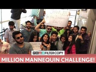 FilterCopy | The Million-Mannequin Challenge!