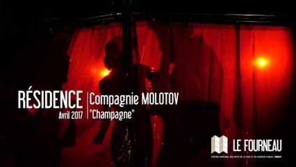 """RESIDENCE 2017 : """"Champagne"""" - Compagnie Molotov"""
