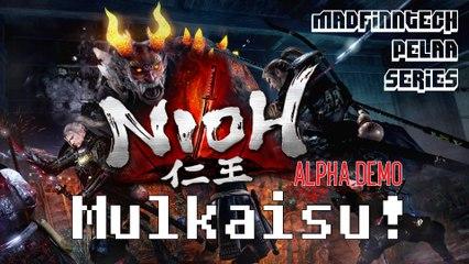 Nioh (Alpha Demo) Mulkaisu! - Madfinntech Pelaa Series