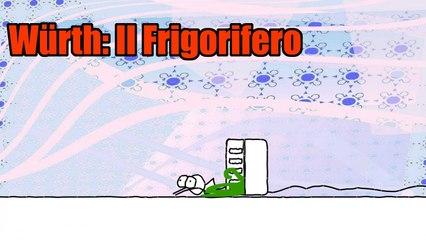 Würth: Il Firgorifero