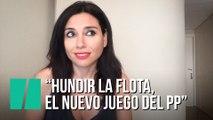 """""""Hundir la flota, el nuevo juego del PP"""", por Marta Flich"""