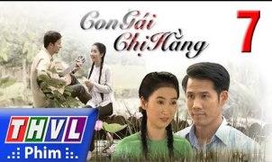 Con Gai Chi Hang Tap 7 Phim Con Gai Chi Hang THVL1