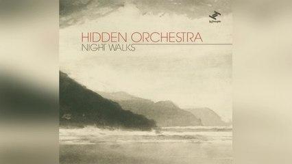 Hidden Orchestra - - Night Walks (Full Album Stream)