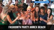 FashionTV Party Annex Beach Cannes Film Festival with Ania J | FTV.com