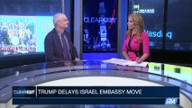 CLEARCUT | U.S. will leave embassy in Tel Aviv for now | Thursday, June 1st 2017