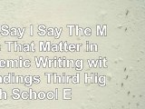 read  They Say  I Say The Moves That Matter in Academic Writing with Readings Third High 2a674015